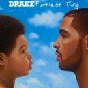 Drake - Furthest Thing (Rysk Edit)