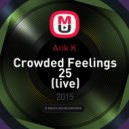 Arik K - Crowded Feelings 25 (live)