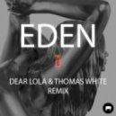 Stwo - Eden (Dear Lola & Thomas White Remix)