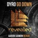 Dyro - Go Down (Aaron Sigmon ReRub)