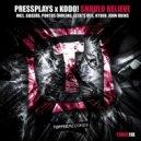 Pressplays x Kodo - Should Believe (John Okins remix)