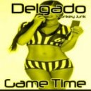 Delgado - Game Time (D's Money Involved Mix)