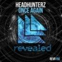 Headhunterz - Once Again (Original Mix)