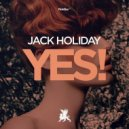 Jack Holiday - Yes (Original Mix)