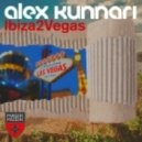 Alex Kunnari - Ibiza2Vegas (Original Mix)
