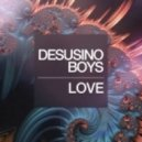 Desusino Boys - Love (Original Mix)
