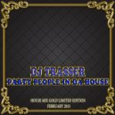 DJ Trasser - Party People In Da House  [ House Mix Gold Limited Edition  February 2015 ]