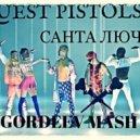 Quest Pistols - Санта лючия (DJ GORDEEV MASH UP)