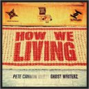 Pete Cannon & Ghost Writerz - How We Living (Acapella)