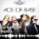 Ace of Base - All For You (DJ VaRLeN Remix)