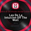Shakira & Southside House Collective - Las De La Intuicion Off The Wall (Dj CuReShot Mashup)