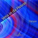 Daryus - Vera In Da House (Original mix)
