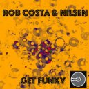Rob Costa & Nilsen - Get Funky (Original Mix)