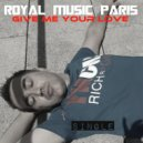Royal Music Paris - Give Me Your Love (Club Mix)