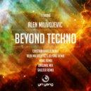 Alen Milivojevic - Beyond Techno (Shelter Remix)