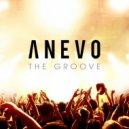 Anevo - The Groove (Original Mix)