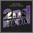 Say Lou Lou - Nothing But A Heartbeat (2nd Room Remix)