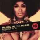 Majkol Jay, Majuri L - Without You (Original Mix) (Original)