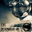 EDS - Deadmau5 #1 ()