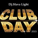 Dj Slava Light - Club Day