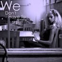 Melat  feat. SPZRKT  - We Don\'t Have To (Payton Long Remix)