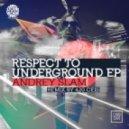 Andrey Slam - Respect To Underground (Original Mix)