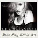 Madonna - Music (DJ Maxx Play 2015 Extended Remix)