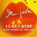 De-Javu - I Can\'t Stop (Maxim Andreev Nu Disco Mix)