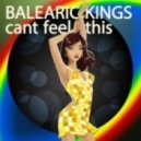 Balearic Kings - Can\'t Feel This (Vocal Mix)
