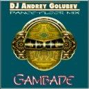DJ Andrey Golubev - Gambade (dance-floor mix)