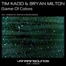 Tim Kado & Bryan Milton - Game Of Colors (Wizard Mason Remix)