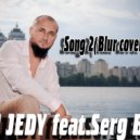 DJ JEDY feat Serg Beat - Song 2 (Blur cover 2015)
