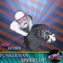 Funkerman - Speed Up (Dj Kapral Remix)