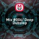 Droax - Mix #006/ Deep Dubstep