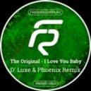 The Original - I Love You Baby (D' Luxe & Phoenix Remix)