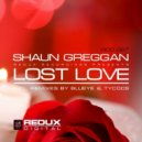 Shaun Greggan - Lost Love (Tycoos Remix)