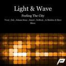 Light & Wave - Feeling The City  (Johann Stone Dub Remix)