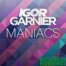 Igor Garnier - Maniacs