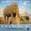 DJ Roland Clark - Go Back (Tedd Patterson Instrumental)