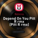 Belocca - Depend On You (Pitt R Remix)