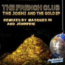The French Club - The Joshi And The Gold
