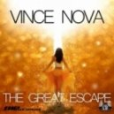 Vince Nova - The Great Escape (Original Mix)