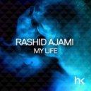 Rashid Ajami - My Life