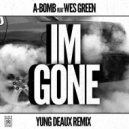 A-Bomb feat. Wes Green - Im Gon