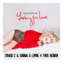 Madonna - Livin For Love (Craid S & Sinna G Livin 4 This Remix)