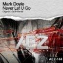 Mark Doyle - Never Let U Go (D&W Remix)