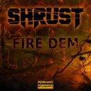 Shrust - Fire Dem (Original mix)