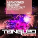 Abandoned Rainbow - Part Of My Soul (Original Mix)