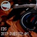 EDS - Deep Dubstep #1