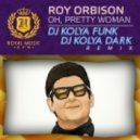 Roy Orbison - Oh, Pretty Woman (DJ Kolya Funk & DJ Kolya Dark Remix)